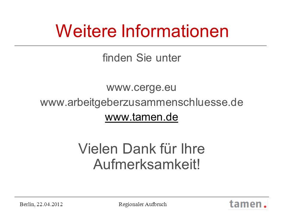 Weitere Informationen finden Sie unter www.cerge.eu www.arbeitgeberzusammenschluesse.de www.tamen.de Vielen Dank für Ihre Aufmerksamkeit! Berlin, 22.0