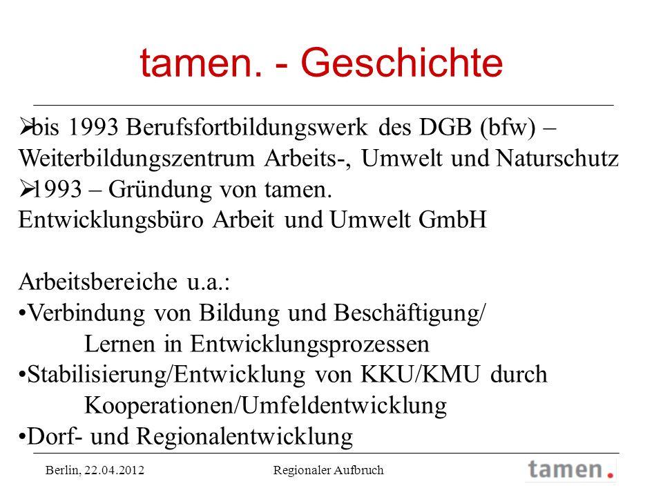 tamen. - Geschichte bis 1993 Berufsfortbildungswerk des DGB (bfw) – Weiterbildungszentrum Arbeits-, Umwelt und Naturschutz 1993 – Gründung von tamen.