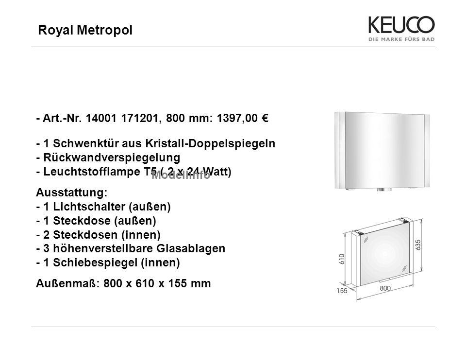 Royal Metropol 20 - Art.-Nr. 14001 171201, 800 mm: 1397,00 - 1 Schwenktür aus Kristall-Doppelspiegeln - Rückwandverspiegelung - Leuchtstofflampe T5 (