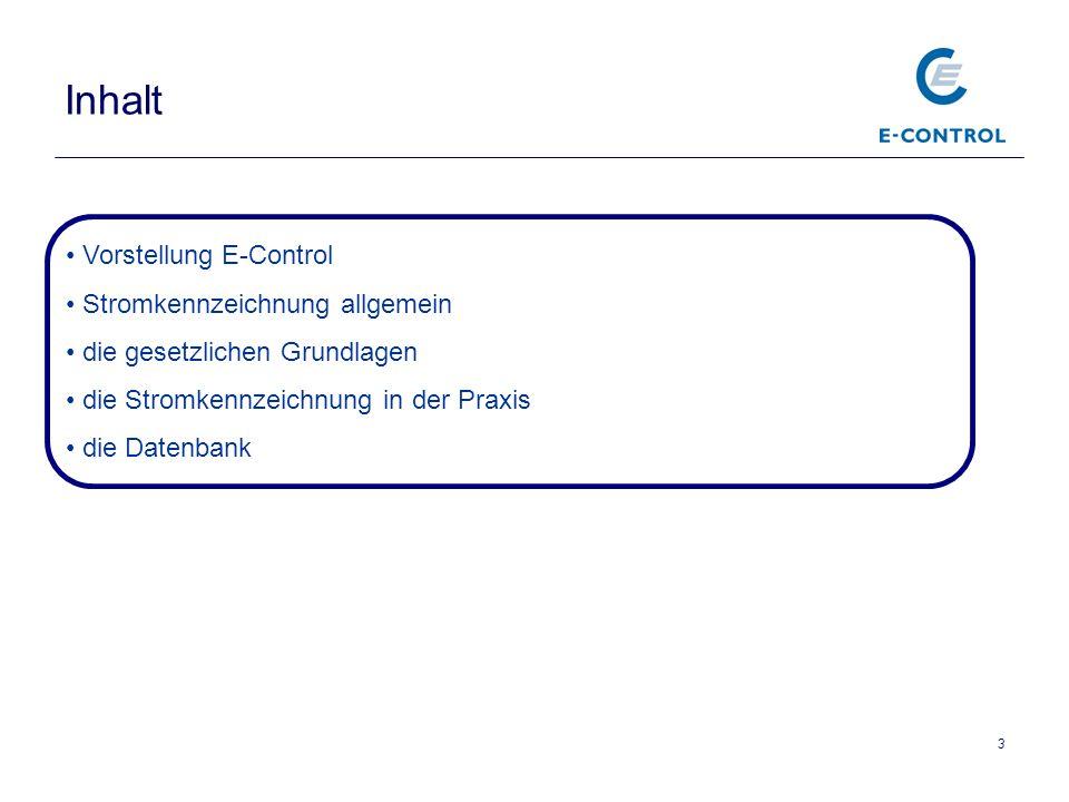 14 Inhalt Vorstellung E-Control Stromkennzeichnung allgemein die gesetzlichen Grundlagen die Stromkennzeichnung in der Praxis die Datenbank