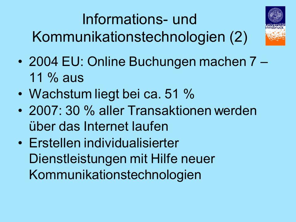 Informations- und Kommunikationstechnologien (2) 2004 EU: Online Buchungen machen 7 – 11 % aus Wachstum liegt bei ca.