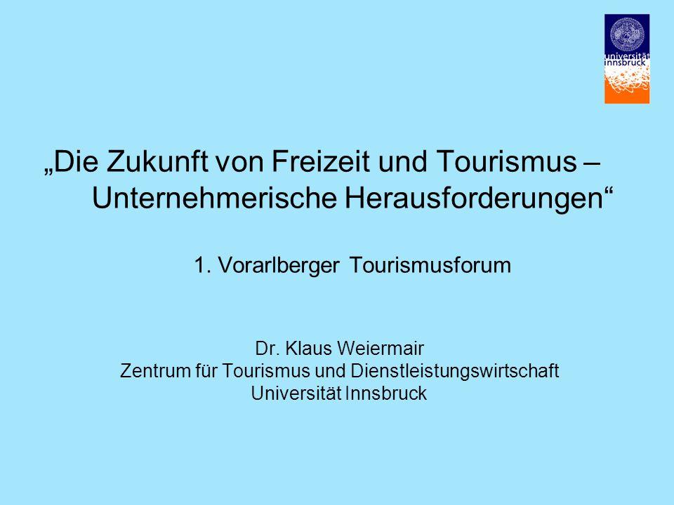 Die Zukunft von Freizeit und Tourismus – Unternehmerische Herausforderungen 1.