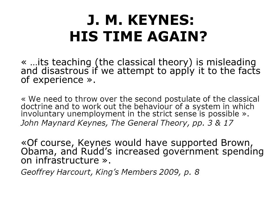 J. M. KEYNES: HIS TIME AGAIN.