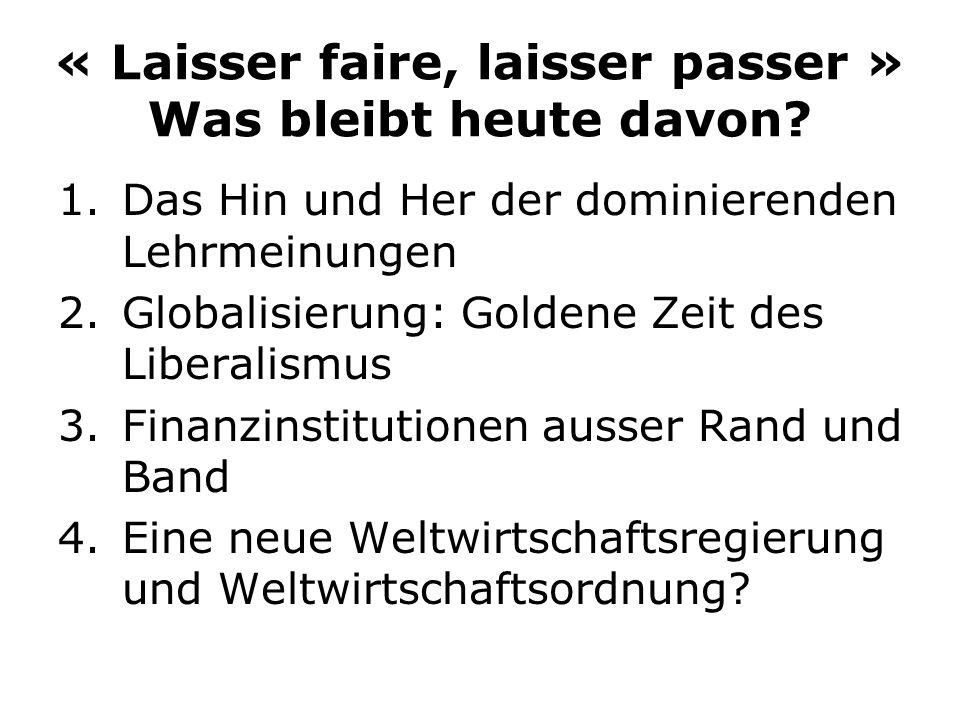« Laisser faire, laisser passer » Was bleibt heute davon.