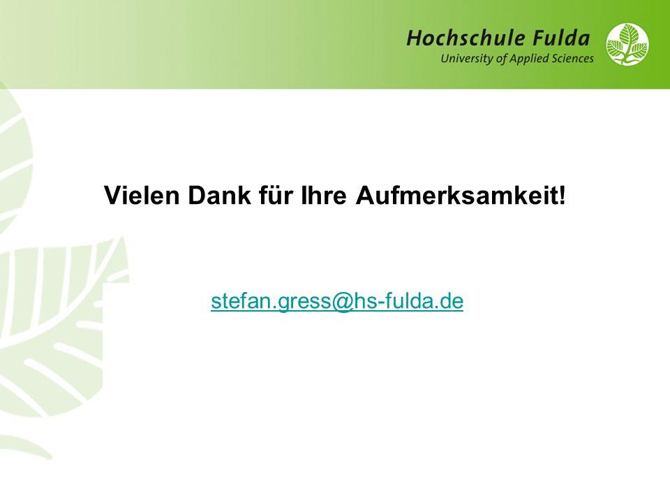 Vielen Dank für Ihre Aufmerksamkeit! stefan.gress@hs-fulda.de