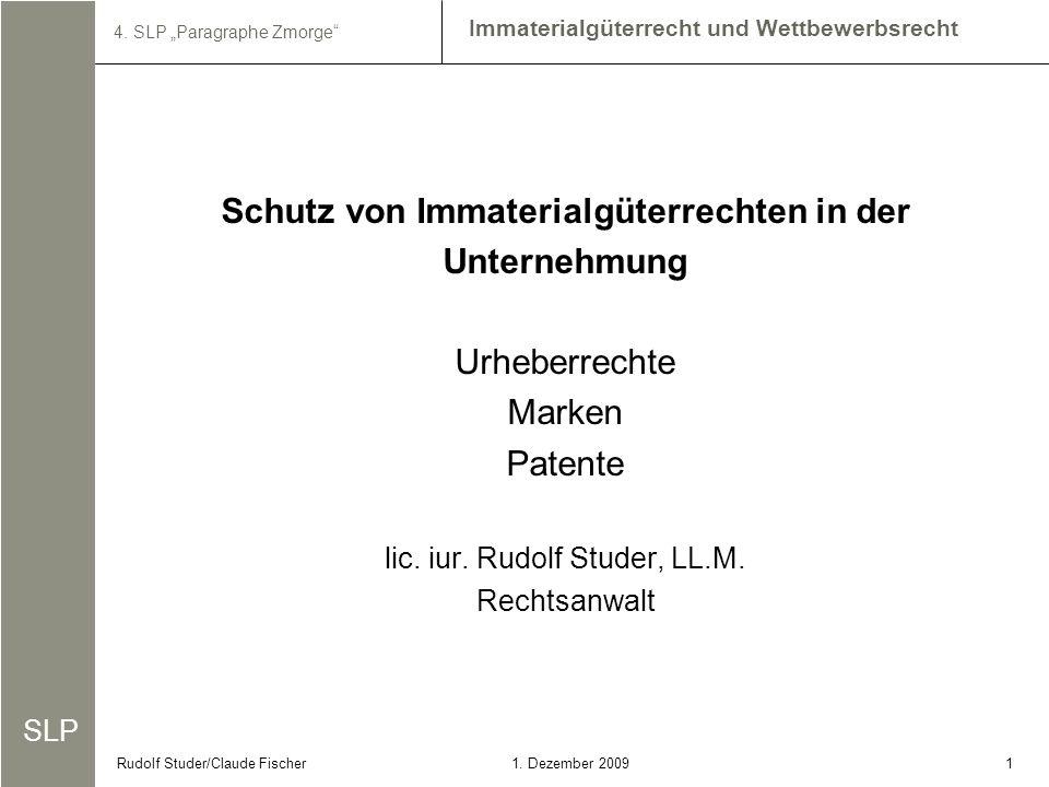 SLP Immaterialgüterrecht und Wettbewerbsrecht 4. SLP Paragraphe Zmorge 11. Dezember 2009Rudolf Studer/Claude Fischer Schutz von Immaterialgüterrechten