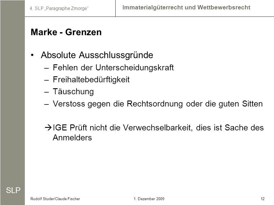 SLP Immaterialgüterrecht und Wettbewerbsrecht 4. SLP Paragraphe Zmorge 121. Dezember 2009Rudolf Studer/Claude Fischer Absolute Ausschlussgründe –Fehle