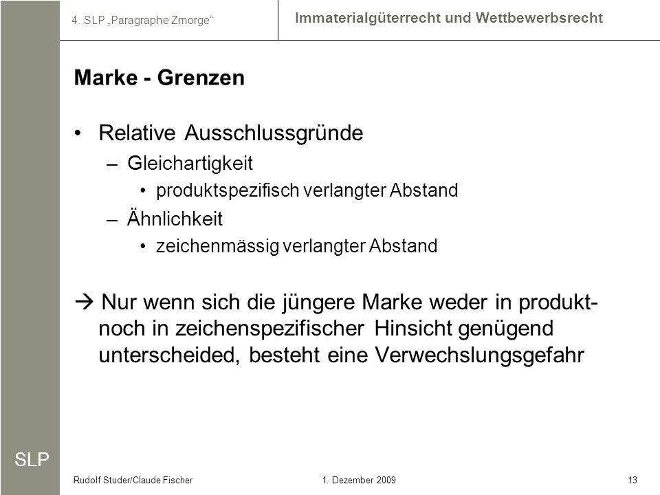 SLP Immaterialgüterrecht und Wettbewerbsrecht 4. SLP Paragraphe Zmorge 131. Dezember 2009Rudolf Studer/Claude Fischer Relative Ausschlussgründe –Gleic