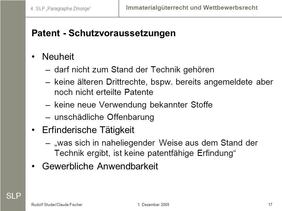SLP Immaterialgüterrecht und Wettbewerbsrecht 4. SLP Paragraphe Zmorge 171. Dezember 2009Rudolf Studer/Claude Fischer Neuheit –darf nicht zum Stand de