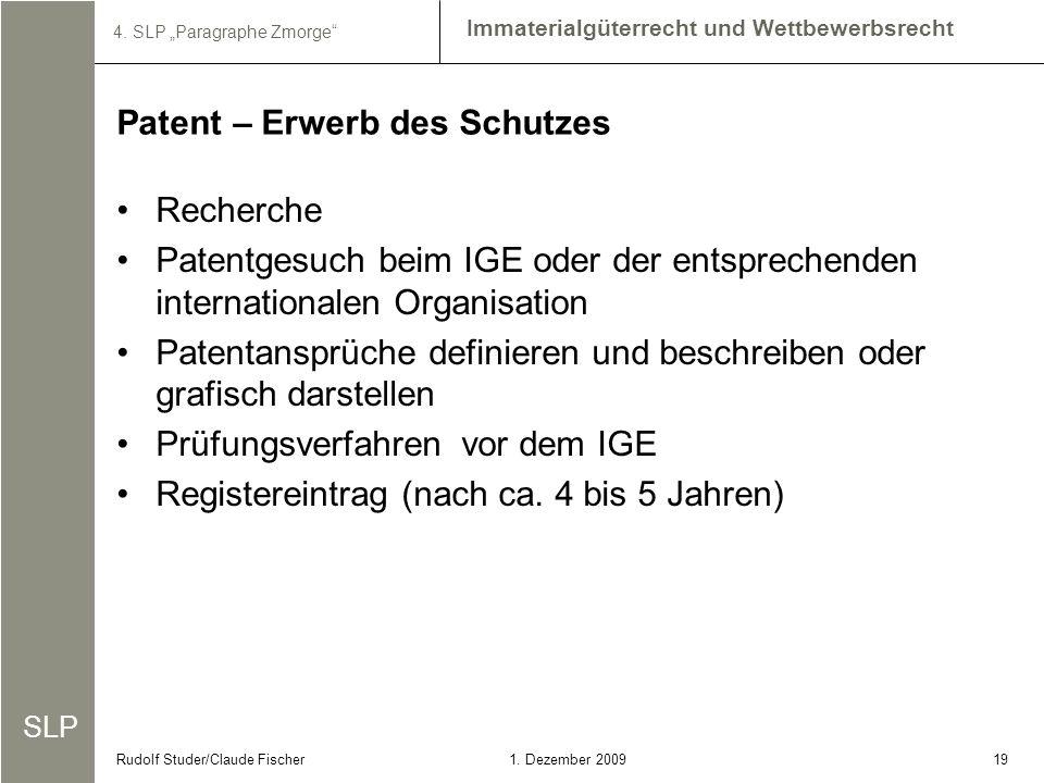 SLP Immaterialgüterrecht und Wettbewerbsrecht 4. SLP Paragraphe Zmorge 191. Dezember 2009Rudolf Studer/Claude Fischer Recherche Patentgesuch beim IGE