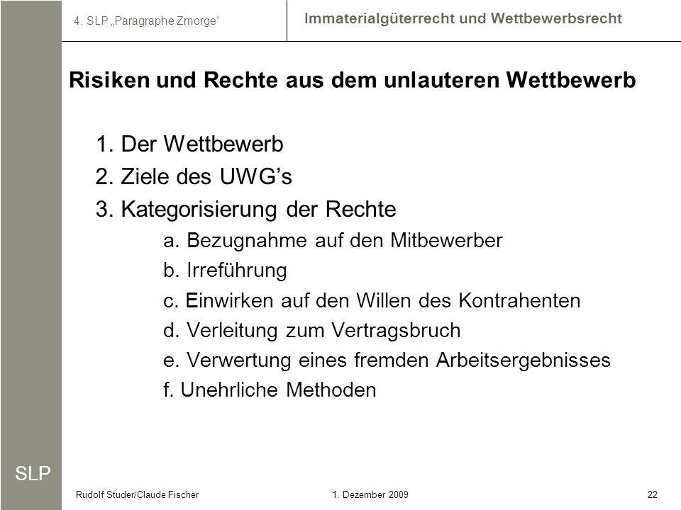 SLP Immaterialgüterrecht und Wettbewerbsrecht 4. SLP Paragraphe Zmorge 221. Dezember 2009Rudolf Studer/Claude Fischer 1.Der Wettbewerb 2.Ziele des UWG