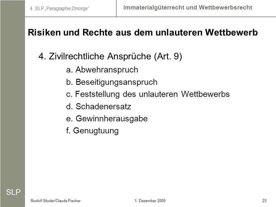 SLP Immaterialgüterrecht und Wettbewerbsrecht 4. SLP Paragraphe Zmorge 231. Dezember 2009Rudolf Studer/Claude Fischer 4.Zivilrechtliche Ansprüche (Art
