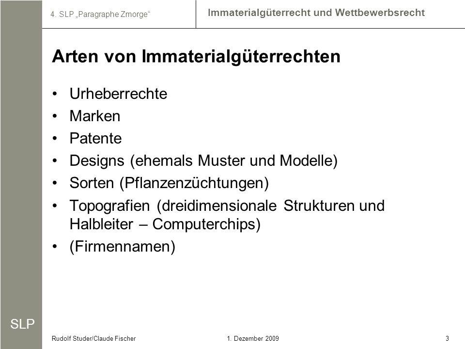 SLP Immaterialgüterrecht und Wettbewerbsrecht 4. SLP Paragraphe Zmorge 31. Dezember 2009Rudolf Studer/Claude Fischer Urheberrechte Marken Patente Desi