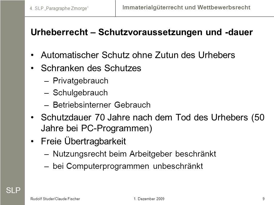 SLP Immaterialgüterrecht und Wettbewerbsrecht 4. SLP Paragraphe Zmorge 91. Dezember 2009Rudolf Studer/Claude Fischer Automatischer Schutz ohne Zutun d