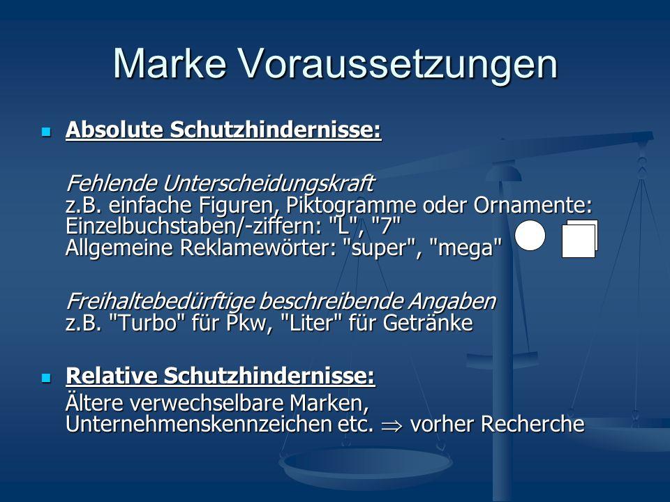 Marke Voraussetzungen Absolute Schutzhindernisse: Absolute Schutzhindernisse: Fehlende Unterscheidungskraft z.B.