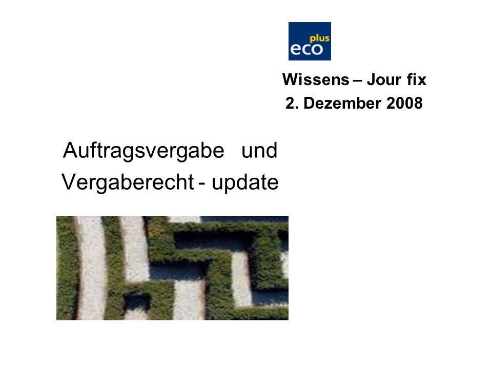 Auftragsvergabe und Vergaberecht - update Wissens – Jour fix 2. Dezember 2008