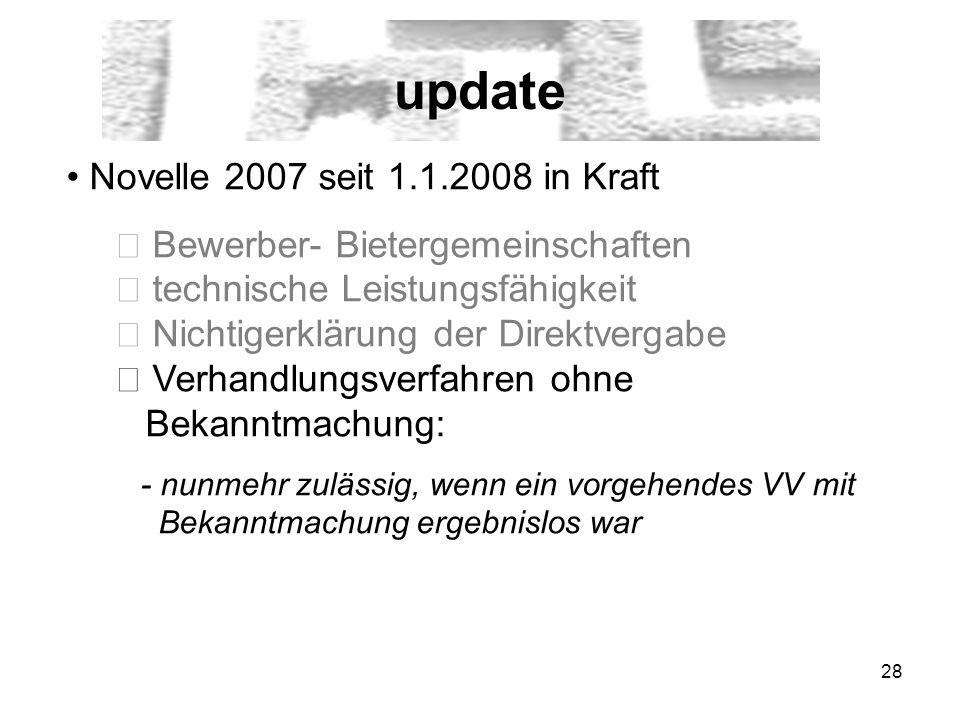 28 update Novelle 2007 seit 1.1.2008 in Kraft Bewerber- Bietergemeinschaften technische Leistungsfähigkeit Nichtigerklärung der Direktvergabe Verhandl