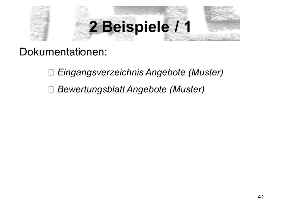 41 2 Beispiele / 1 Dokumentationen: Eingangsverzeichnis Angebote (Muster) Bewertungsblatt Angebote (Muster)