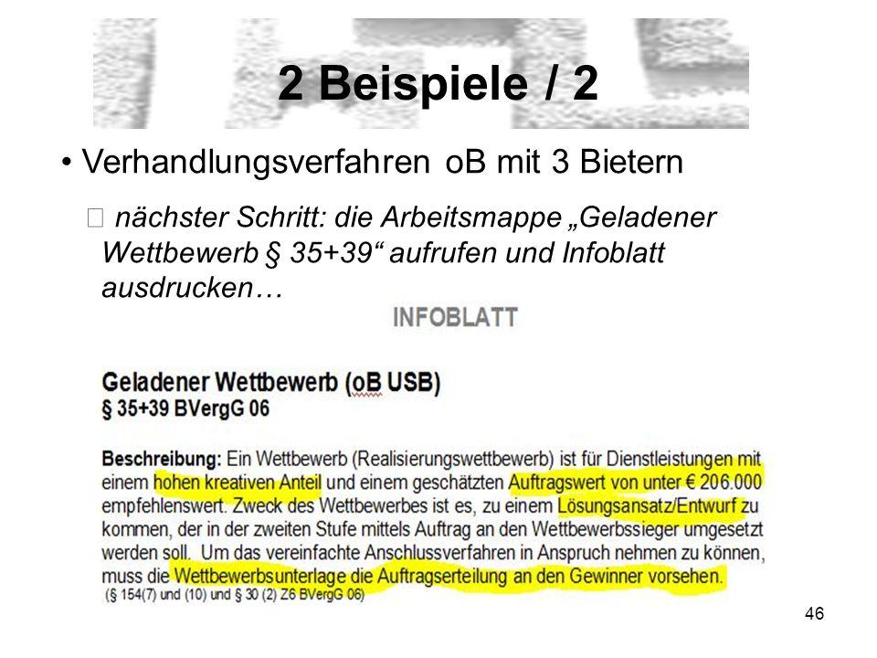 46 2 Beispiele / 2 Verhandlungsverfahren oB mit 3 Bietern nächster Schritt: die Arbeitsmappe Geladener Wettbewerb § 35+39 aufrufen und Infoblatt ausdr