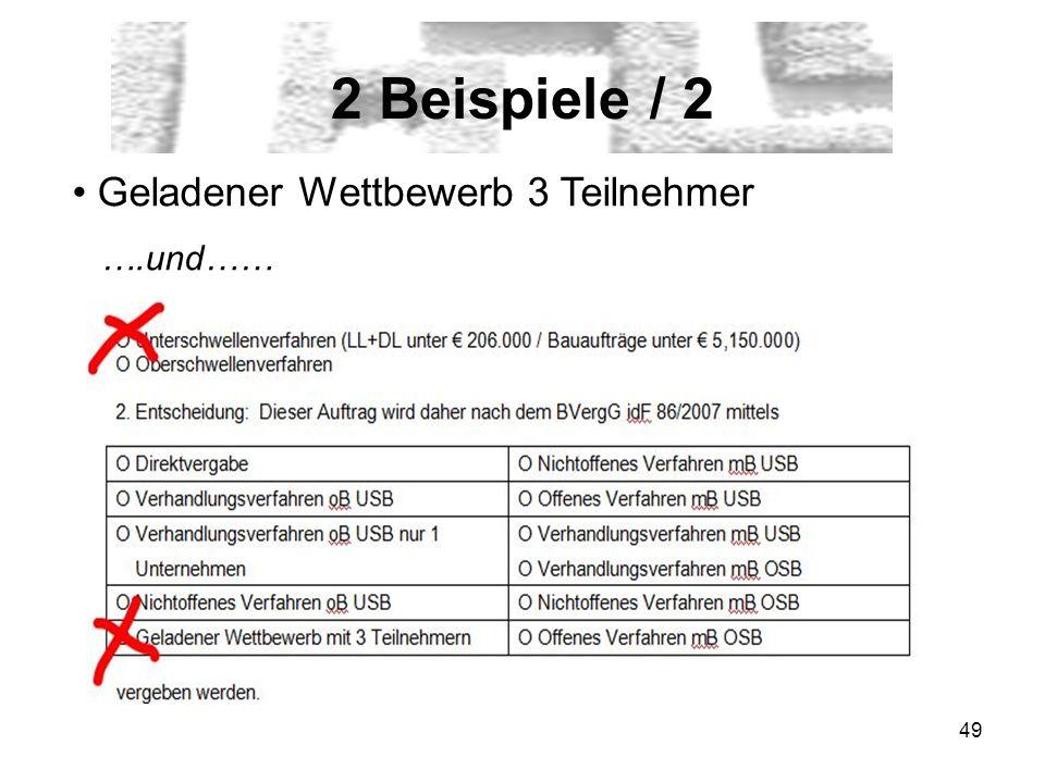 49 2 Beispiele / 2 Geladener Wettbewerb 3 Teilnehmer ….und……