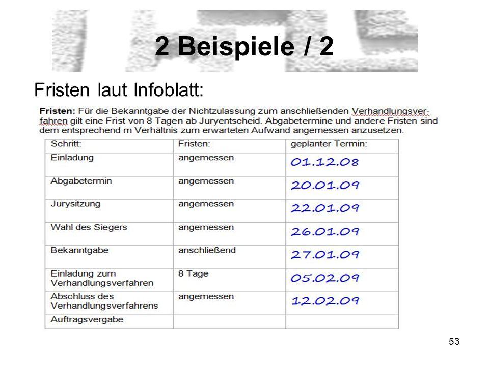 53 2 Beispiele / 2 Fristen laut Infoblatt: