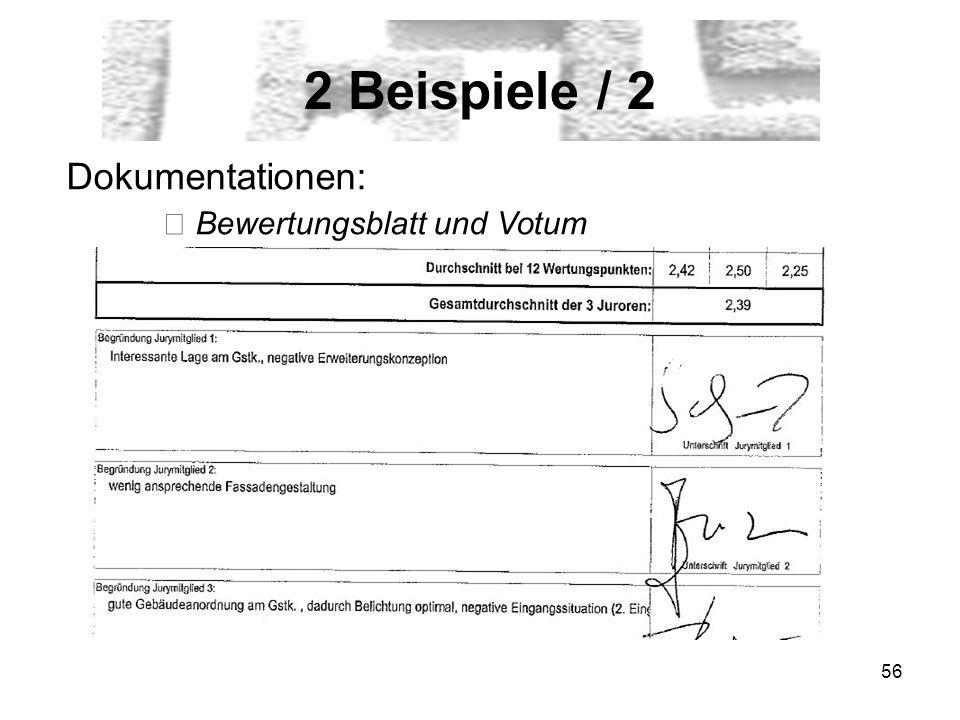 56 2 Beispiele / 2 Dokumentationen: Bewertungsblatt und Votum