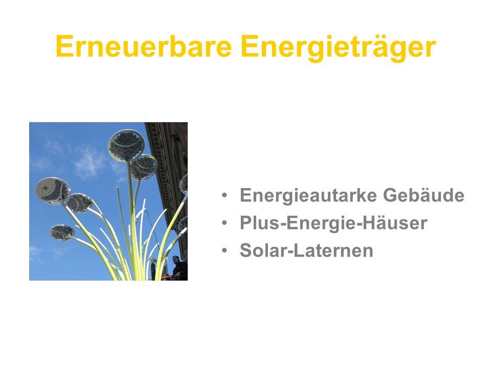 Erneuerbare Energieträger Energieautarke Gebäude Plus-Energie-Häuser Solar-Laternen