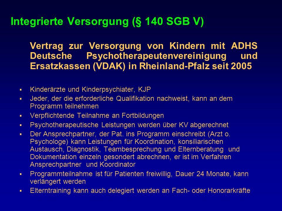 Integrierte Versorgung (§ 140 SGB V) Vertrag zur Versorgung von Kindern mit ADHS Deutsche Psychotherapeutenvereinigung und Ersatzkassen (VDAK) in Rhei