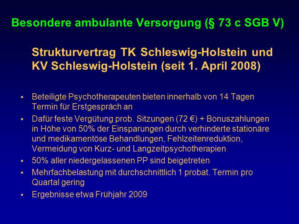 Besondere ambulante Versorgung (§ 73 c SGB V) Strukturvertrag TK Schleswig-Holstein und KV Schleswig-Holstein (seit 1. April 2008) Beteiligte Psychoth