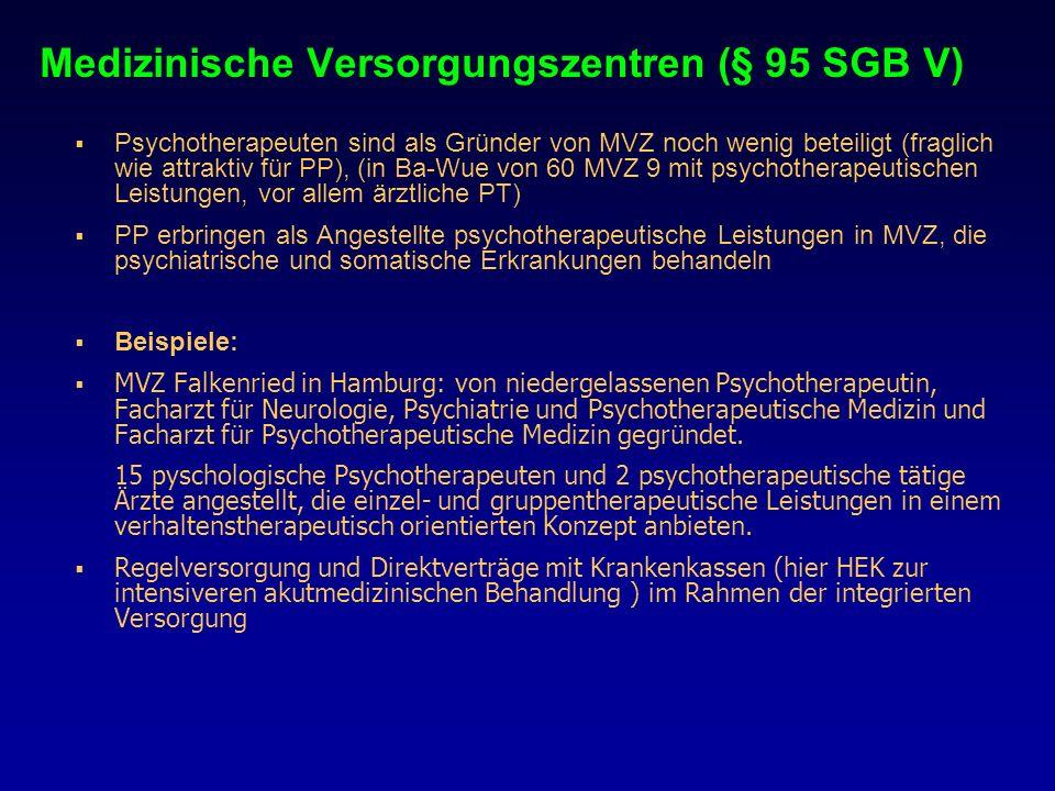 Medizinische Versorgungszentren (§ 95 SGB V) Psychotherapeuten sind als Gründer von MVZ noch wenig beteiligt (fraglich wie attraktiv für PP), (in Ba-W