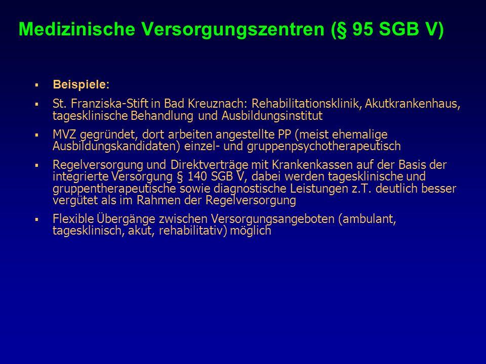 Medizinische Versorgungszentren (§ 95 SGB V) Beispiele: St. Franziska-Stift in Bad Kreuznach: Rehabilitationsklinik, Akutkrankenhaus, tagesklinische B