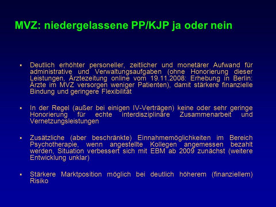 MVZ: niedergelassene PP/KJP ja oder nein Deutlich erhöhter personeller, zeitlicher und monetärer Aufwand für administrative und Verwaltungsaufgaben (o