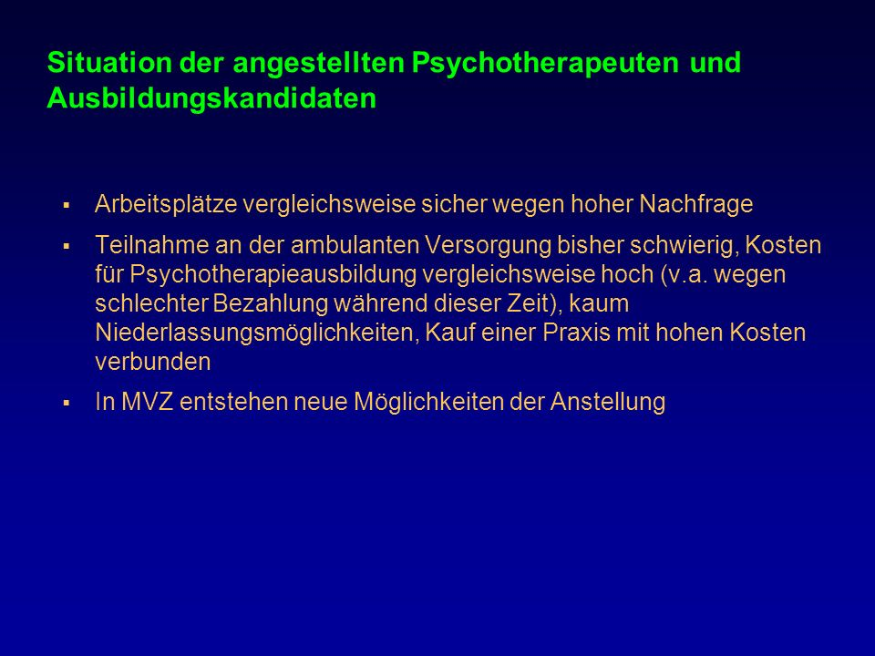 Situation der angestellten Psychotherapeuten und Ausbildungskandidaten Arbeitsplätze vergleichsweise sicher wegen hoher Nachfrage Teilnahme an der amb