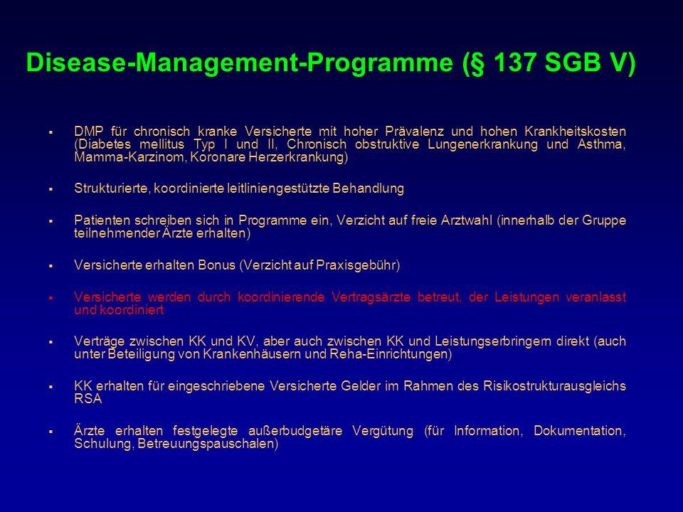 Disease-Management-Programme (§ 137 SGB V) DMP für chronisch kranke Versicherte mit hoher Prävalenz und hohen Krankheitskosten (Diabetes mellitus Typ