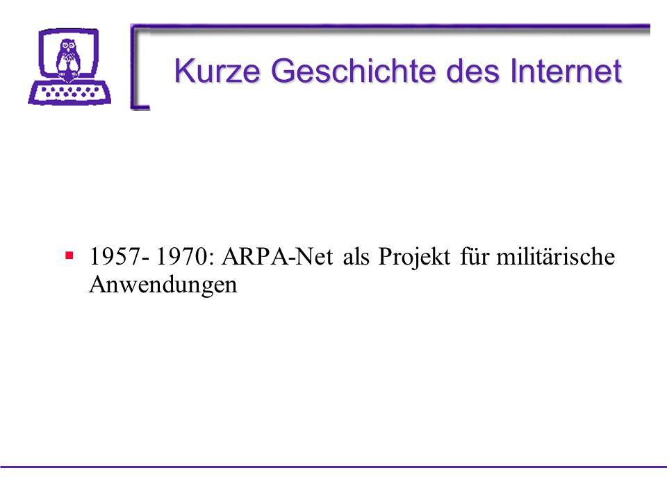 Kurze Geschichte des Internet 1957- 1970: ARPA-Net als Projekt für militärische Anwendungen