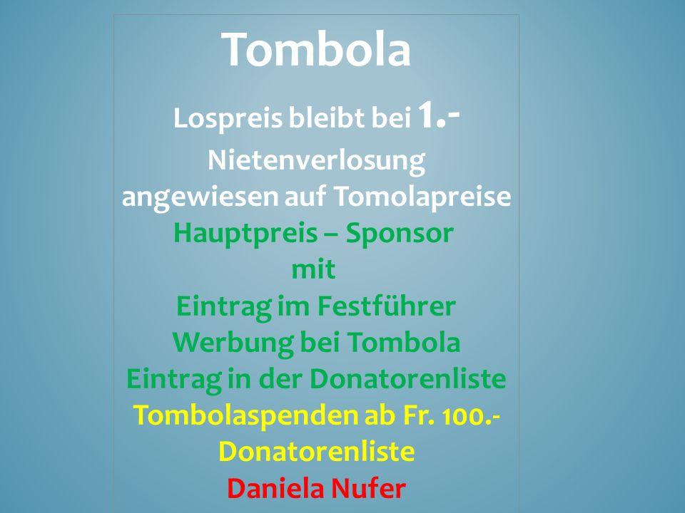 Tombola Lospreis bleibt bei 1.- Nietenverlosung angewiesen auf Tomolapreise Hauptpreis – Sponsor mit Eintrag im Festführer Werbung bei Tombola Eintrag