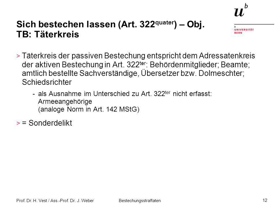 Prof. Dr. H. Vest / Ass.-Prof. Dr. J. Weber Bestechungsstraftaten 12 Sich bestechen lassen (Art. 322 quater ) – Obj. TB: Täterkreis > Täterkreis der p