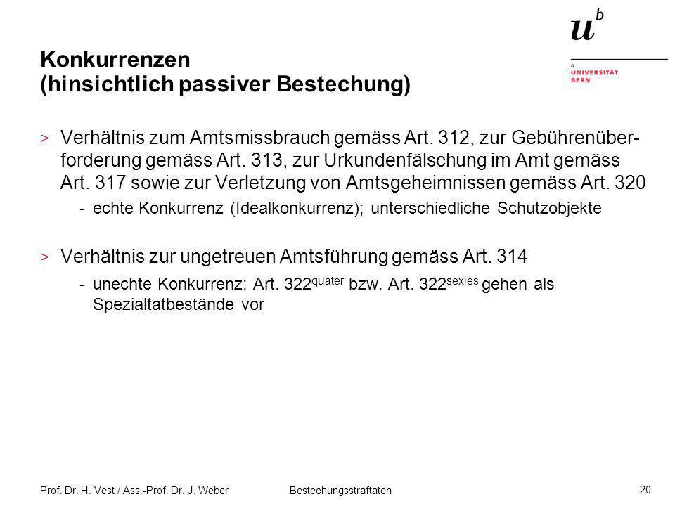 Prof. Dr. H. Vest / Ass.-Prof. Dr. J. Weber Bestechungsstraftaten 20 Konkurrenzen (hinsichtlich passiver Bestechung) > Verhältnis zum Amtsmissbrauch g