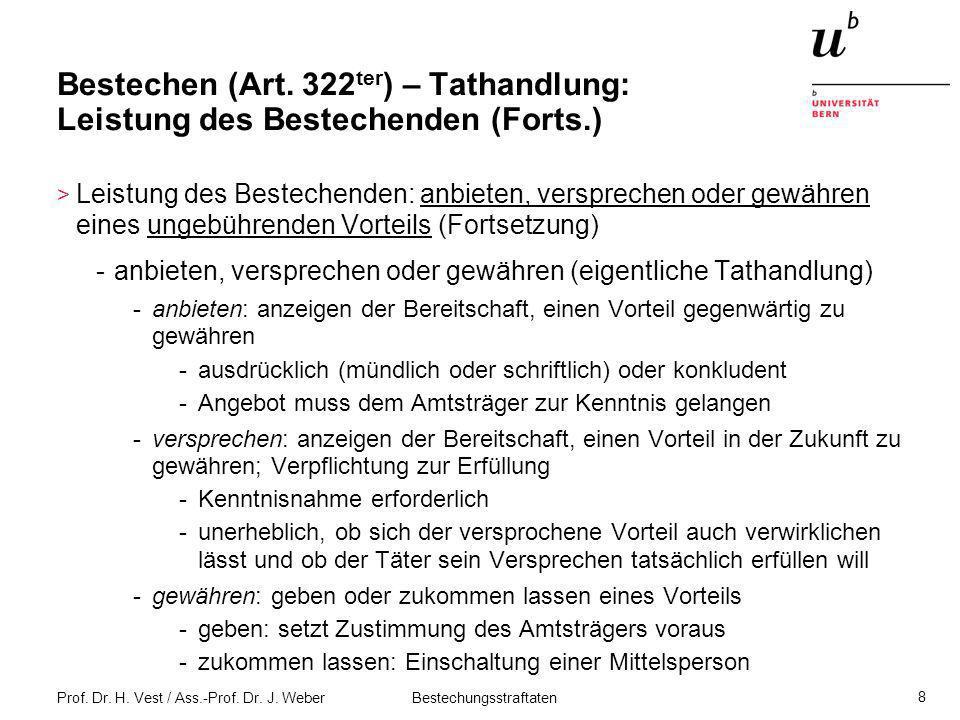 Prof. Dr. H. Vest / Ass.-Prof. Dr. J. Weber Bestechungsstraftaten 8 Bestechen (Art. 322 ter ) – Tathandlung: Leistung des Bestechenden (Forts.) > Leis