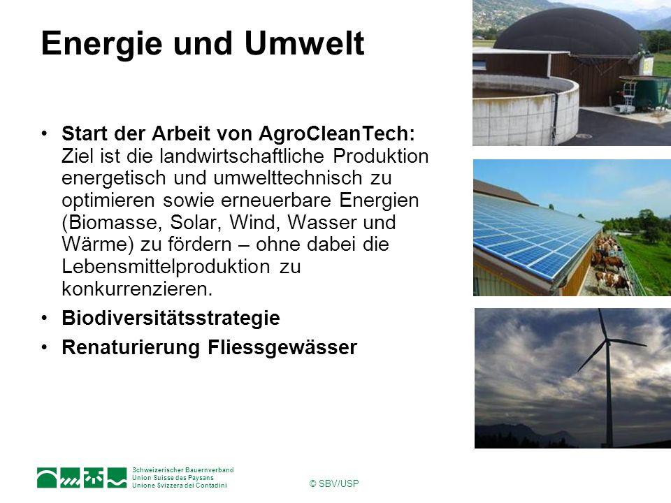 Schweizerischer Bauernverband Union Suisse des Paysans Unione Svizzera dei Contadini © SBV/USP Energie und Umwelt Start der Arbeit von AgroCleanTech: