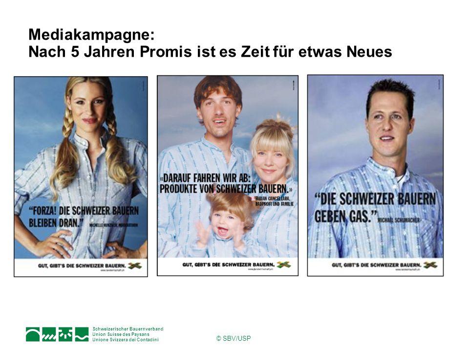 Schweizerischer Bauernverband Union Suisse des Paysans Unione Svizzera dei Contadini © SBV/USP Mediakampagne: Nach 5 Jahren Promis ist es Zeit für etw