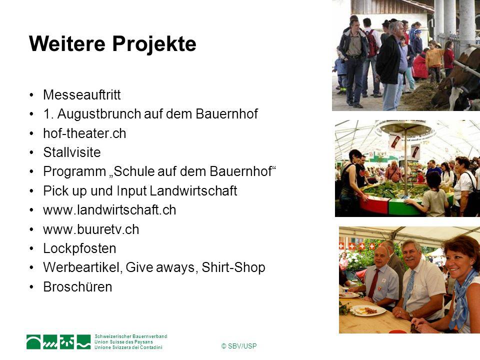 Schweizerischer Bauernverband Union Suisse des Paysans Unione Svizzera dei Contadini © SBV/USP Weitere Projekte Messeauftritt 1. Augustbrunch auf dem