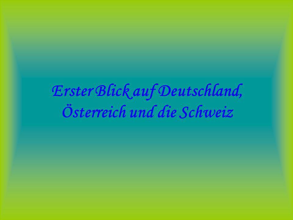 Erster Blick auf Deutschland, Österreich und die Schweiz