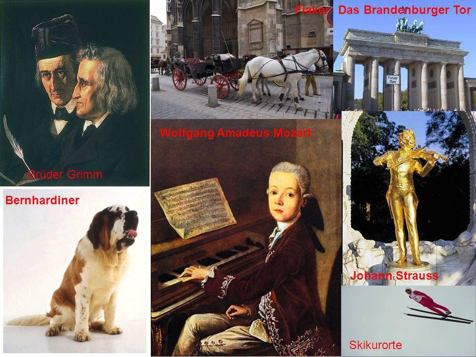 Brüder Grimm Bernhardiner Wolfgang Amadeus Mozart FiakerDas Brandenburger Tor Johann Strauss Skikurorte