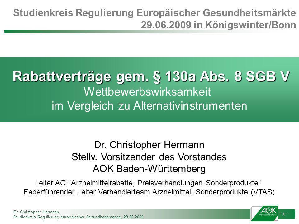 Dr. Christopher Hermann, Studienkreis Regulierung europäischer Gesundheitsmärkte, 29.06.2009 - 1 - Studienkreis Regulierung Europäischer Gesundheitsmä
