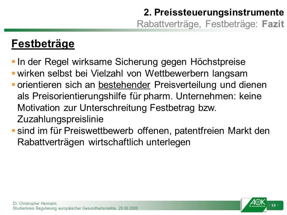 Dr. Christopher Hermann, Studienkreis Regulierung europäischer Gesundheitsmärkte, 29.06.2009 - 10 - 2. Preissteuerungsinstrumente Rabattverträge, Fest
