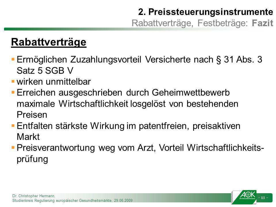 Dr. Christopher Hermann, Studienkreis Regulierung europäischer Gesundheitsmärkte, 29.06.2009 - 11 - 2. Preissteuerungsinstrumente Rabattverträge, Fest