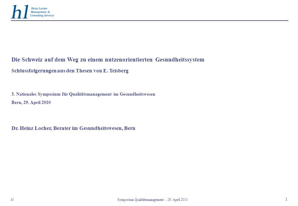 Inhalt 2 hl 1.Grundsätze für die Neuorientierung des schweizerischen Gesundheitssystems 2.Elemente zur Re-Orientierung auf ein nutzenorientiertes Gesundheitssystems hin 3.Die Qualitätsstrategie des Bundes im schweizerischen Gesundheitswesen 4.Institutionen und Prozeduren sowie deren Finanzierung im besonderen Symposium Qualitätsmanagement - 29.