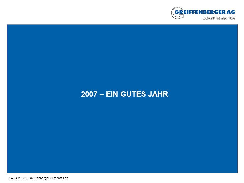 24.04.2008 | Greiffenberger-Präsentaition 2007 – EIN GUTES JAHR