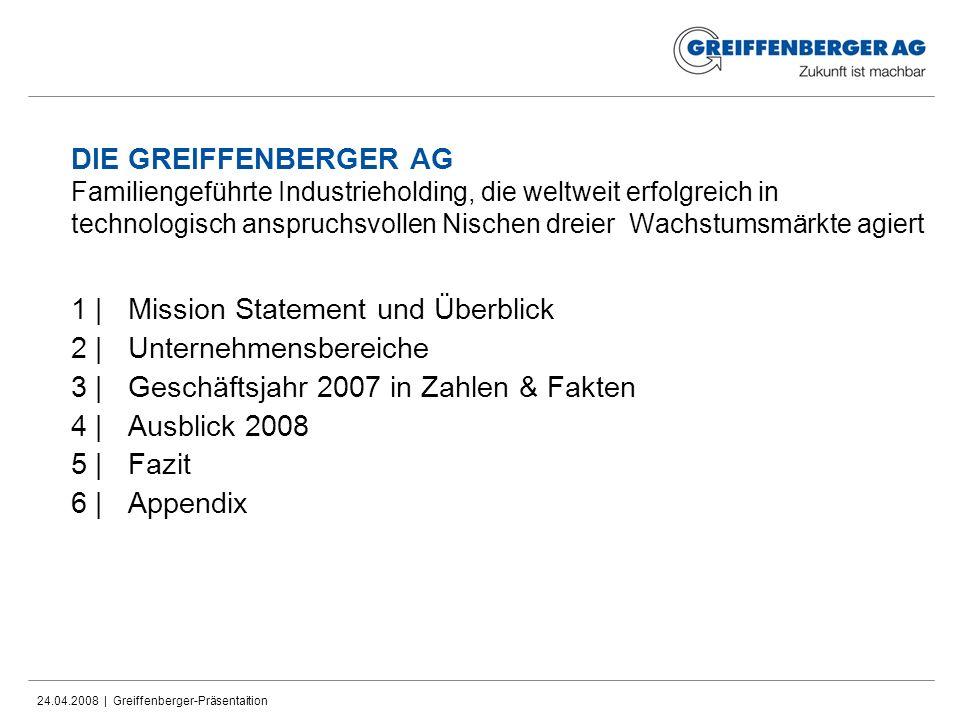 24.04.2008 | Greiffenberger-Präsentaition 4 | Ziele 2008 Umsatz steigt in vielen Teilbereichen Innovationen mit hohem Marktpotential und hoher Umweltrelevanz (z.B.